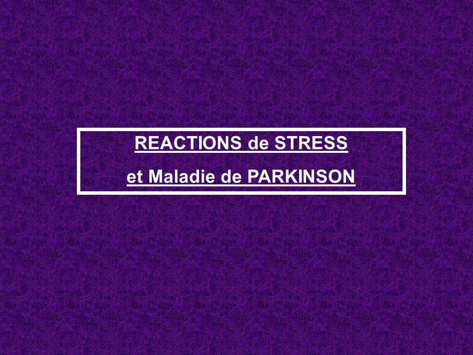 REACTIONS de STRESS et Maladie de PARKINSON