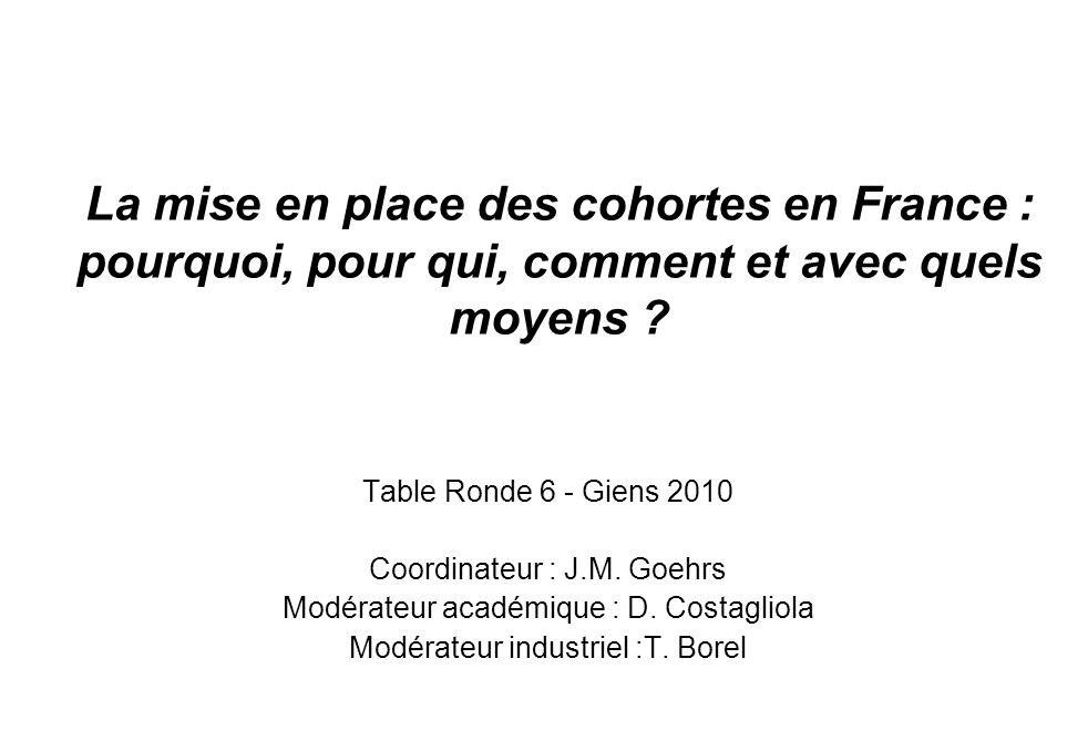 La mise en place des cohortes en France : pourquoi, pour qui, comment et avec quels moyens .