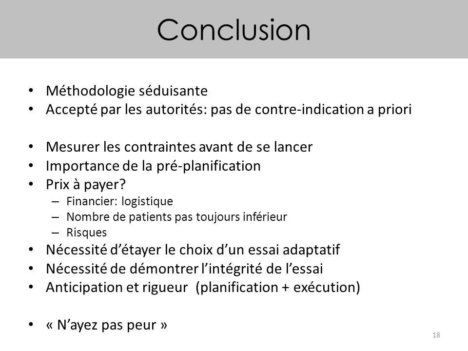18 Conclusion Méthodologie séduisante Accepté par les autorités: pas de contre-indication a priori Mesurer les contraintes avant de se lancer Importan