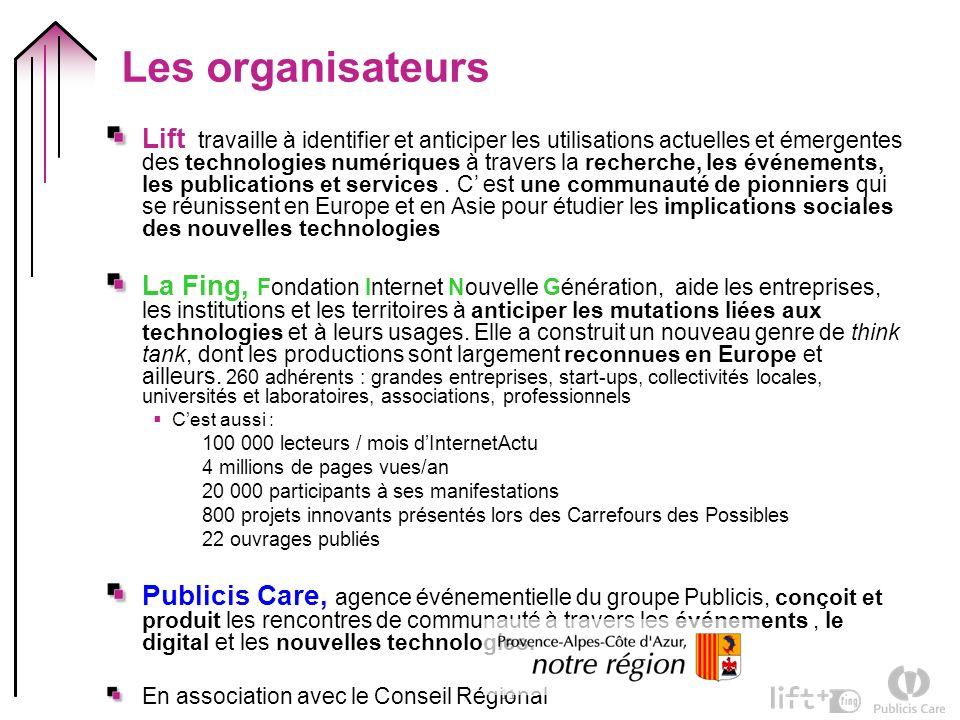 11 Les organisateurs Lift travaille à identifier et anticiper les utilisations actuelles et émergentes des technologies numériques à travers la recher
