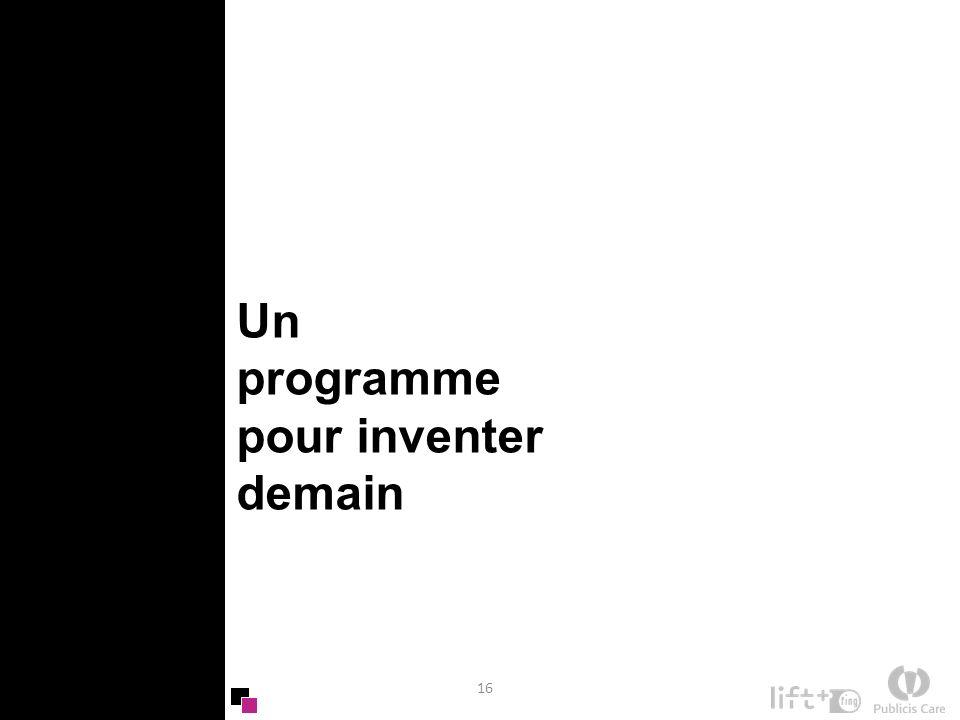 16 Un programme pour inventer demain