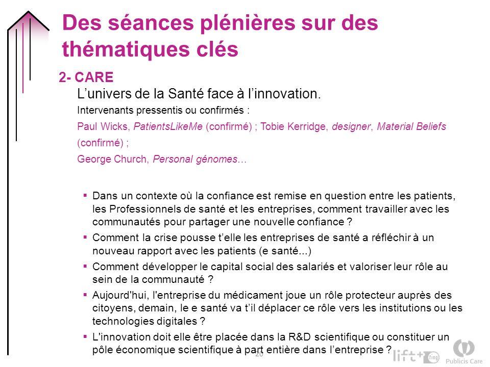 20 Des séances plénières sur des thématiques clés 2- CARE Lunivers de la Santé face à linnovation.