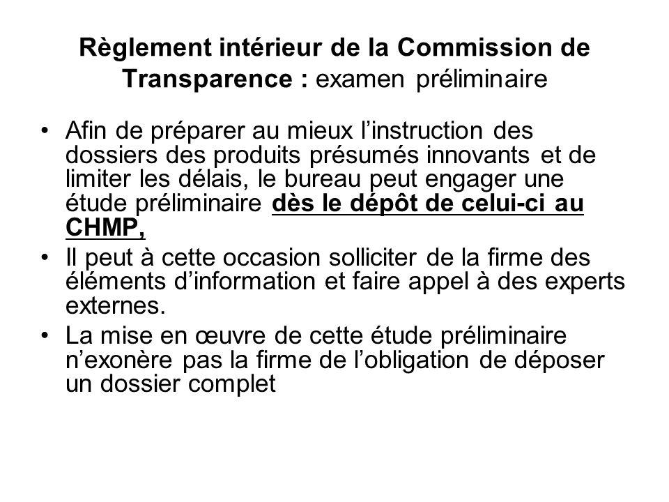 Règlement intérieur de la Commission de Transparence : examen préliminaire Afin de préparer au mieux linstruction des dossiers des produits présumés i