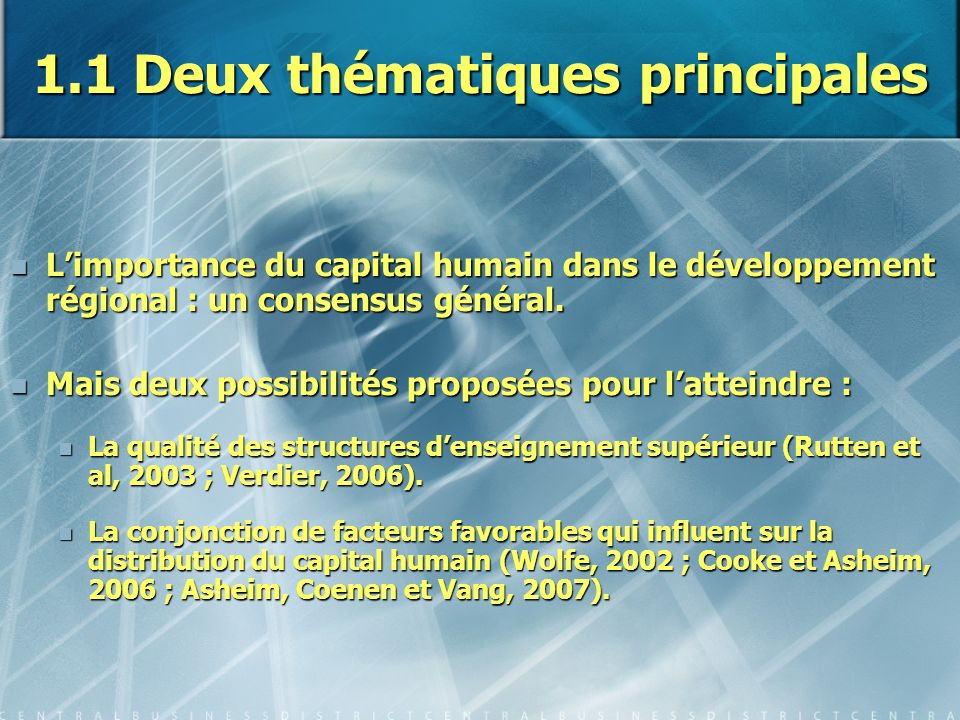 1.1 Deux thématiques principales Limportance du capital humain dans le développement régional : un consensus général. Limportance du capital humain da