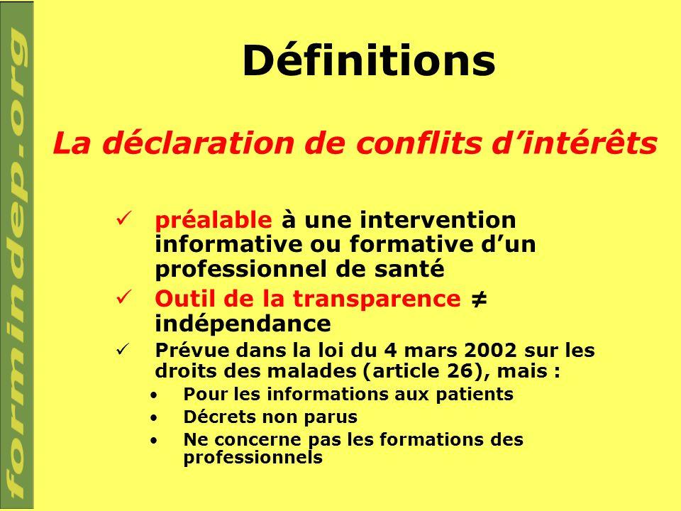 Définitions préalable à une intervention informative ou formative dun professionnel de santé Outil de la transparence indépendance Prévue dans la loi