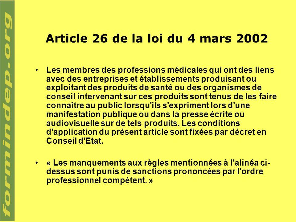 Article 26 de la loi du 4 mars 2002 Les membres des professions médicales qui ont des liens avec des entreprises et établissements produisant ou explo