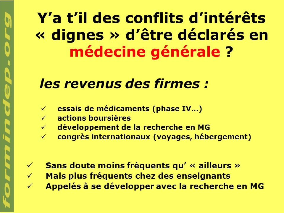 Ya til des conflits dintérêts « dignes » dêtre déclarés en médecine générale ? les revenus des firmes : essais de médicaments (phase IV…) actions bour
