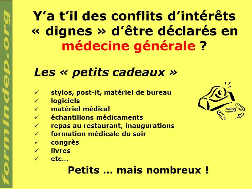 Ya til des conflits dintérêts « dignes » dêtre déclarés en médecine générale .