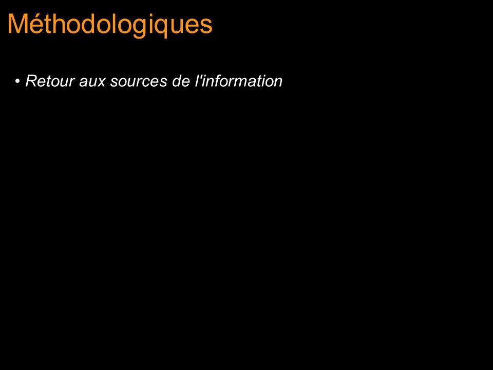 Méthodologiques Retour aux sources de l'information