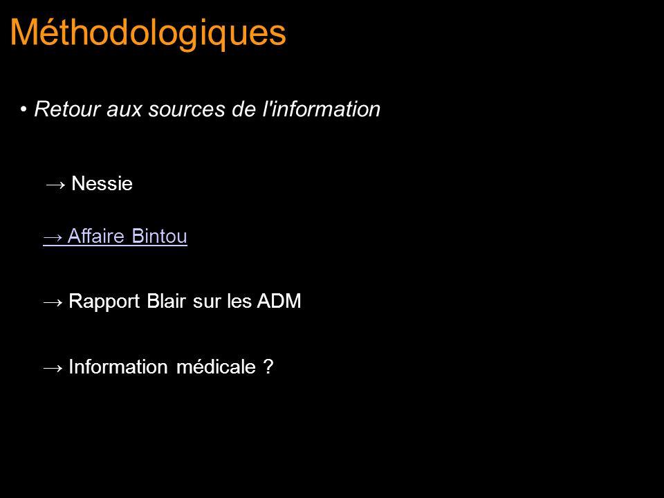 Nessie Affaire Bintou Rapport Blair sur les ADM Information médicale ? Méthodologiques Retour aux sources de l'information