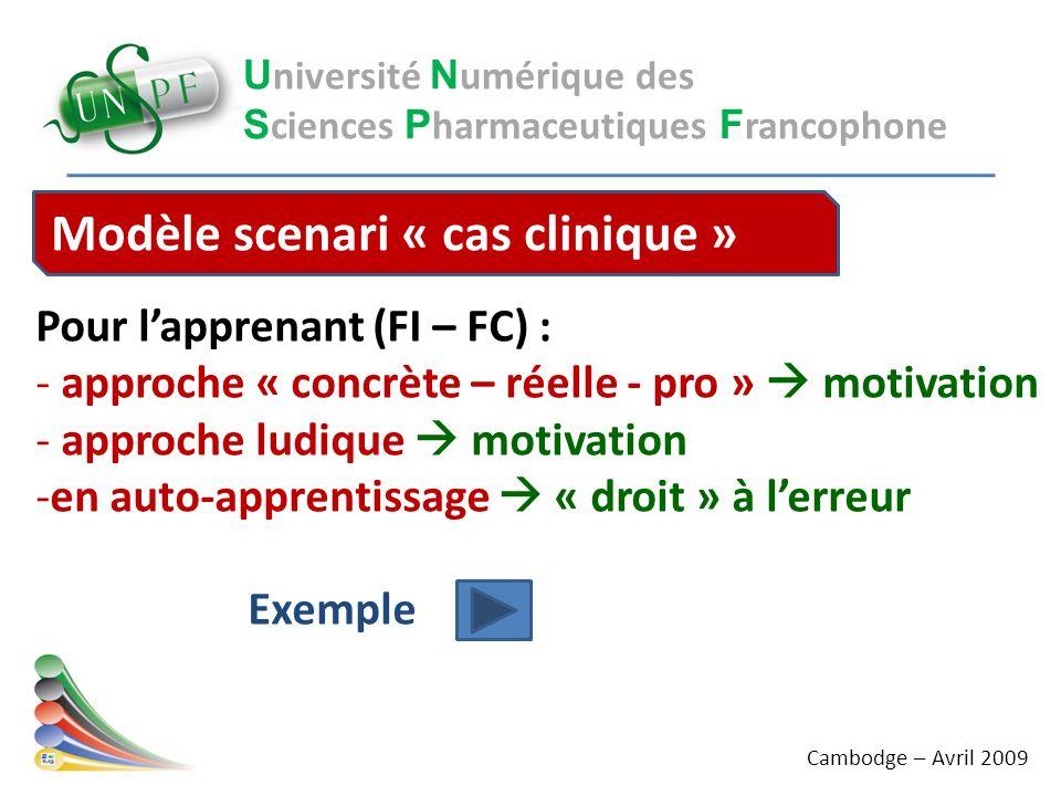 U niversité N umérique des S ciences P harmaceutiques F rancophone Pour lapprenant (FI – FC) : - approche « concrète – réelle - pro » motivation - app