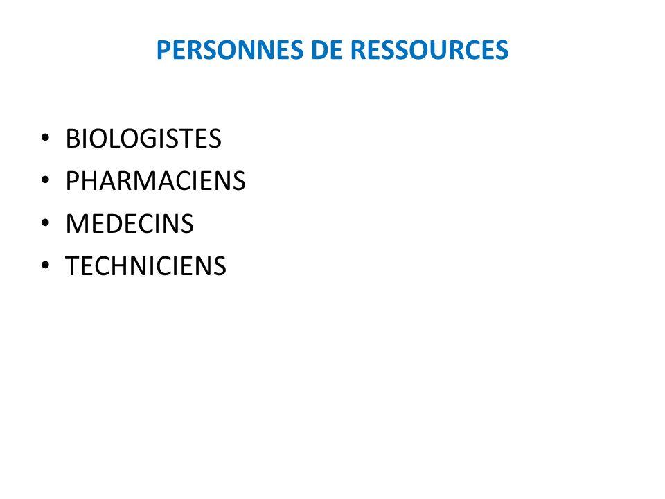 PERSONNES DE RESSOURCES BIOLOGISTES PHARMACIENS MEDECINS TECHNICIENS