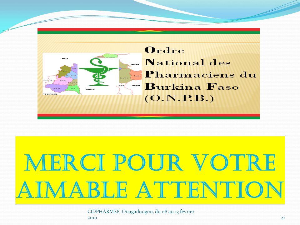 MERCI POUR VOTRE AIMABLE ATTENTION 21 CIDPHARMEF, Ouagadougou, du 08 au 13 février 2010