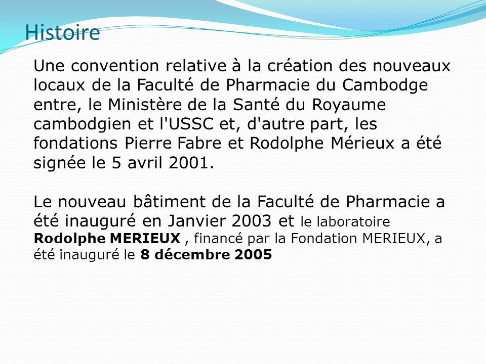 Histoire Une convention relative à la création des nouveaux locaux de la Faculté de Pharmacie du Cambodge entre, le Ministère de la Santé du Royaume c