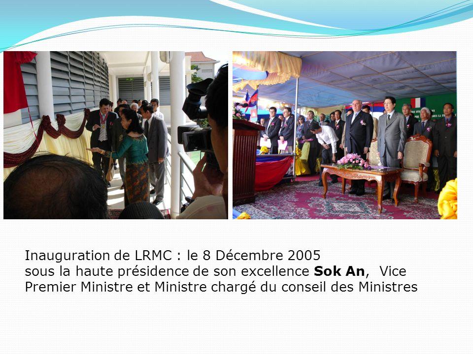 Inauguration de LRMC : le 8 Décembre 2005 sous la haute présidence de son excellence Sok An, Vice Premier Ministre et Ministre chargé du conseil des M