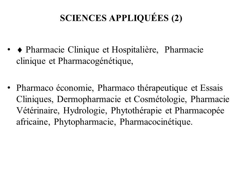 SCIENCES APPLIQUÉES (2) Pharmacie Clinique et Hospitalière, Pharmacie clinique et Pharmacogénétique, Pharmaco économie, Pharmaco thérapeutique et Essa