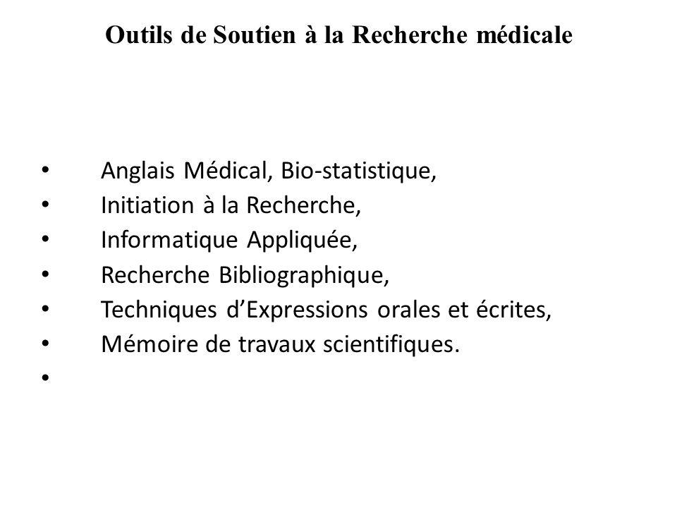 Outils de Soutien à la Recherche médicale Anglais Médical, Bio-statistique, Initiation à la Recherche, Informatique Appliquée, Recherche Bibliographiq