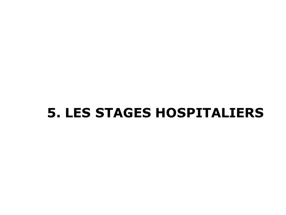 5. LES STAGES HOSPITALIERS