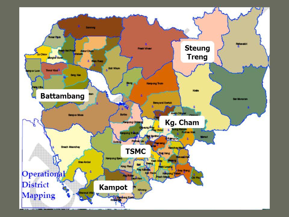 Kampot Battambang Kg. Cham Steung Treng TSMC