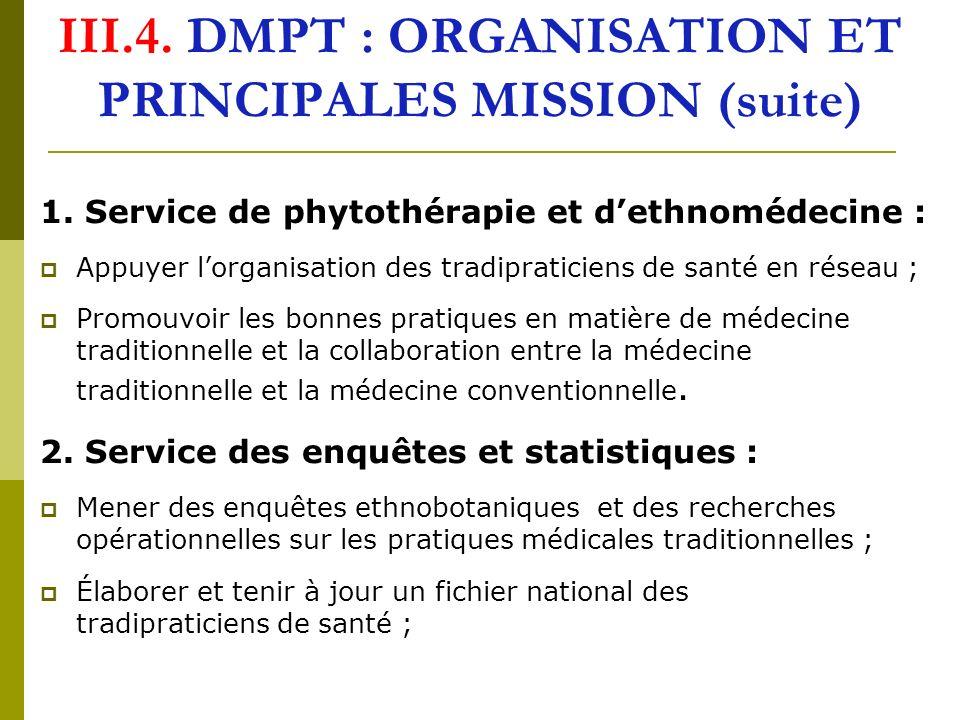 III.4.DMPT : ORGANISATION ET PRINCIPALES MISSION (suite) 1.