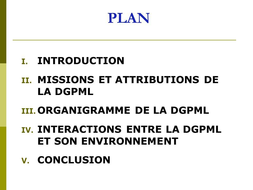 PLAN I.INTRODUCTION II. MISSIONS ET ATTRIBUTIONS DE LA DGPML III.