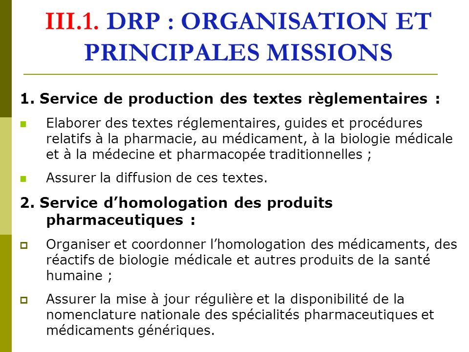 III.1.DRP : ORGANISATION ET PRINCIPALES MISSIONS (suite) 3.