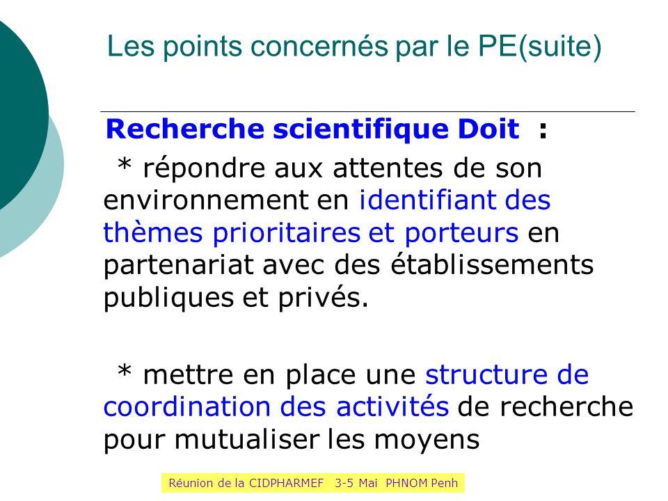 Recherche scientifique Doit : * répondre aux attentes de son environnement en identifiant des thèmes prioritaires et porteurs en partenariat avec des