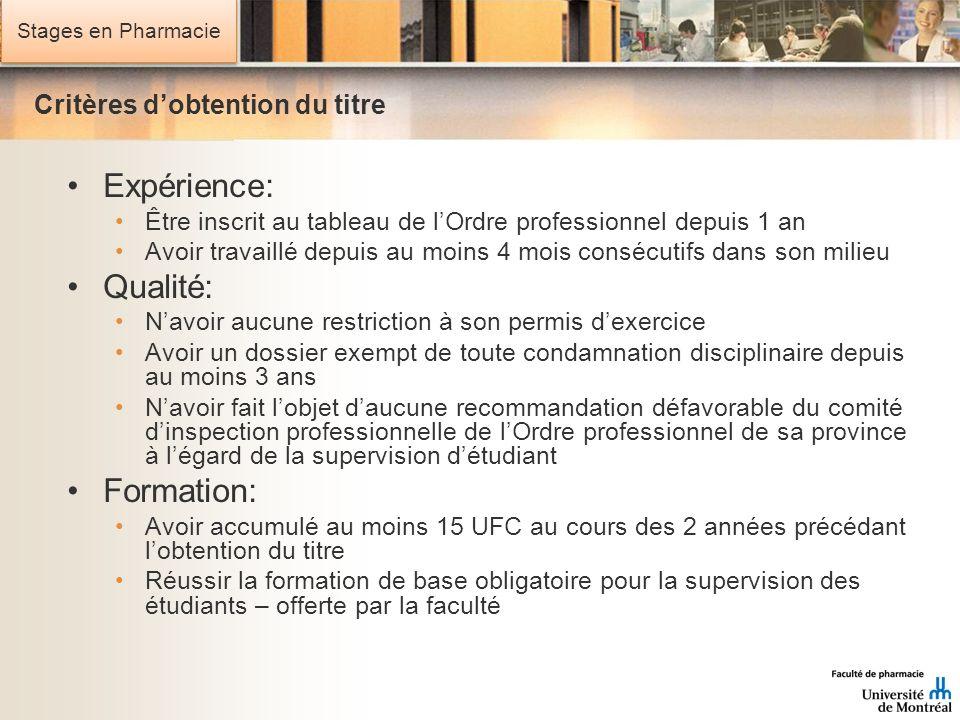 Stages en Pharmacie Critères dobtention du titre Expérience: Être inscrit au tableau de lOrdre professionnel depuis 1 an Avoir travaillé depuis au moi