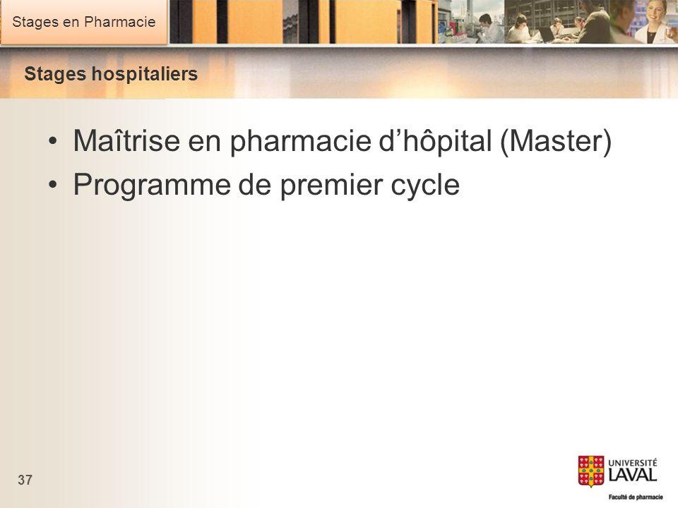 Stages en Pharmacie 37 Stages hospitaliers Maîtrise en pharmacie dhôpital (Master) Programme de premier cycle
