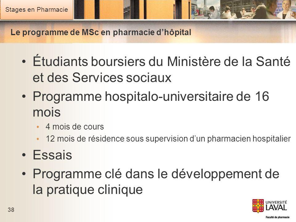 Stages en Pharmacie Le programme de MSc en pharmacie dhôpital Étudiants boursiers du Ministère de la Santé et des Services sociaux Programme hospitalo