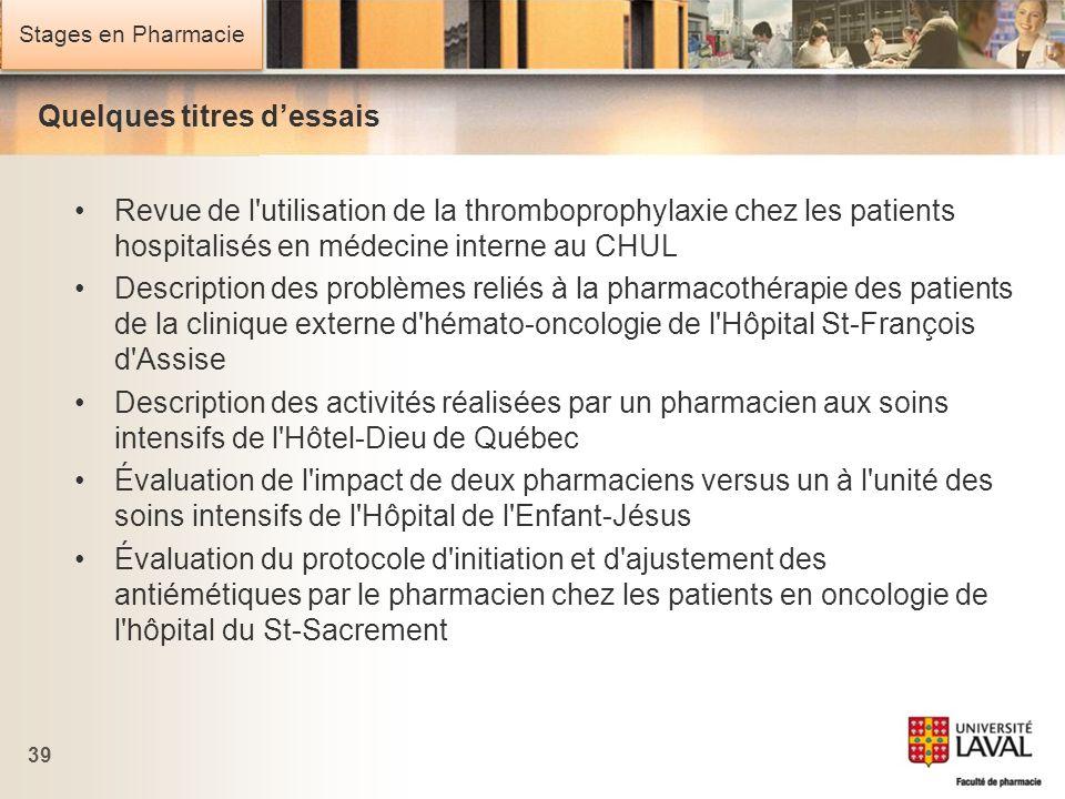 Stages en Pharmacie Quelques titres dessais Revue de l'utilisation de la thromboprophylaxie chez les patients hospitalisés en médecine interne au CHUL