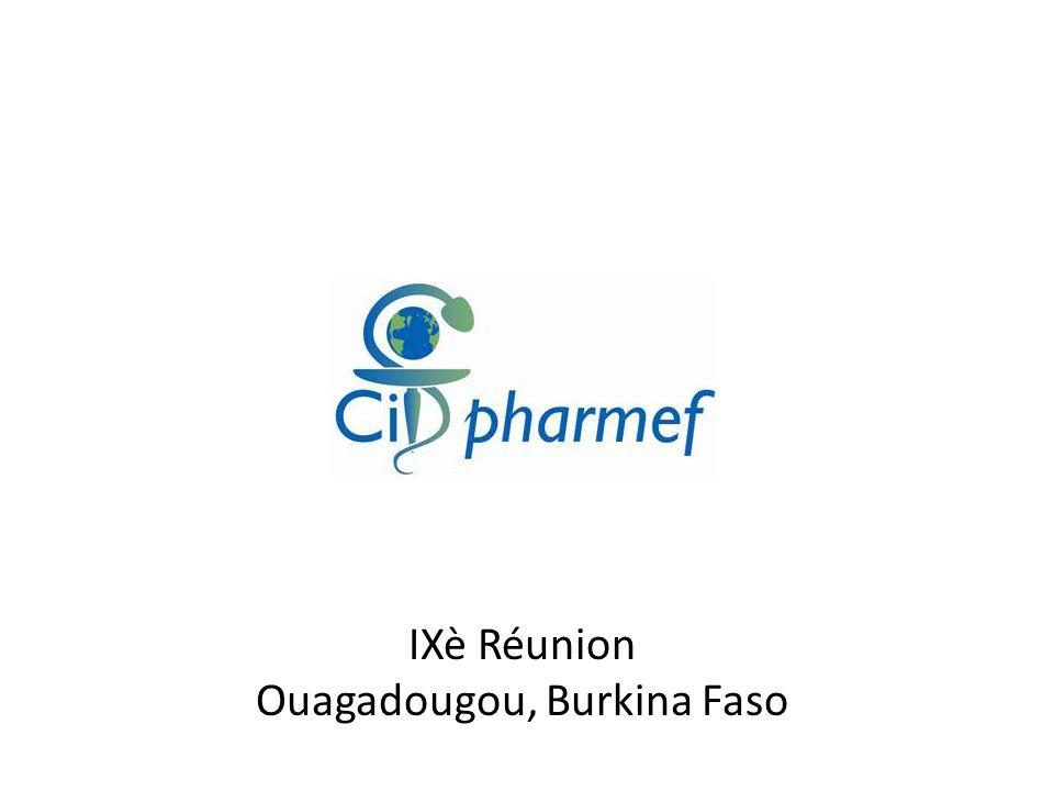 9è Réunion CIDPHARMEF Une occasion de lancer : – notre réseau dinstitutions universitaires et de recherche autour de la valorisation de la pharmacopée et de la médecine traditionnelle des pays du Sud de lespace francophone.