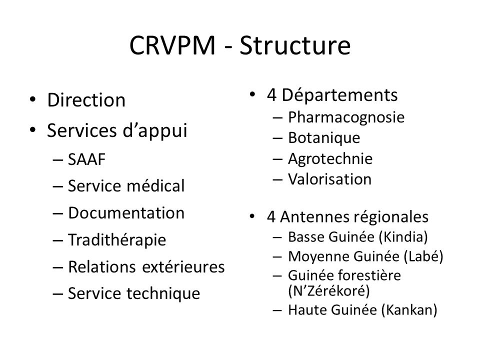 CRVPM - Structure Direction Services dappui – SAAF – Service médical – Documentation – Tradithérapie – Relations extérieures – Service technique 4 Dép