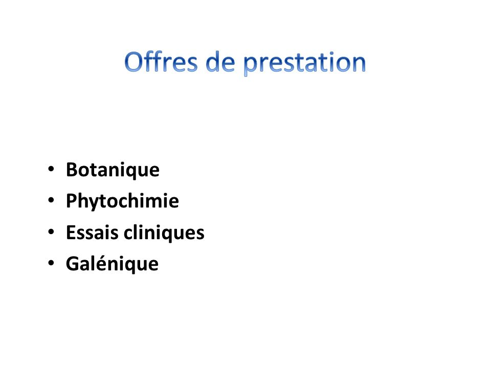 Botanique Phytochimie Essais cliniques Galénique