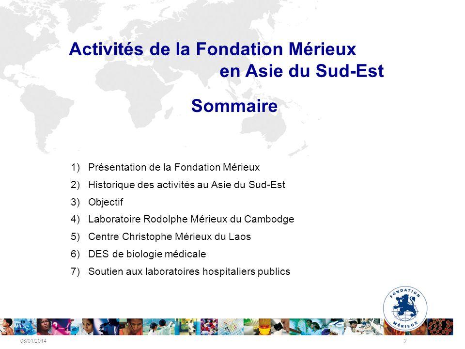 08/01/2014 2 Activités de la Fondation Mérieux en Asie du Sud-Est 1)Présentation de la Fondation Mérieux 2)Historique des activités au Asie du Sud-Est