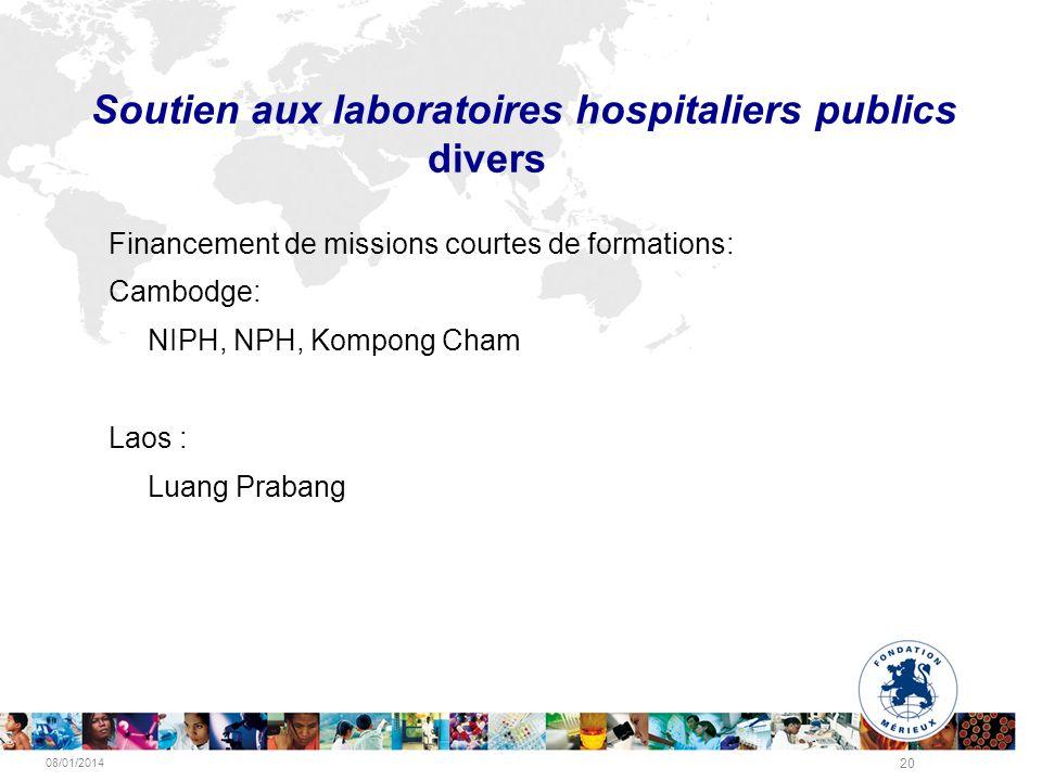 08/01/2014 20 Soutien aux laboratoires hospitaliers publics divers Financement de missions courtes de formations: Cambodge: NIPH, NPH, Kompong Cham La