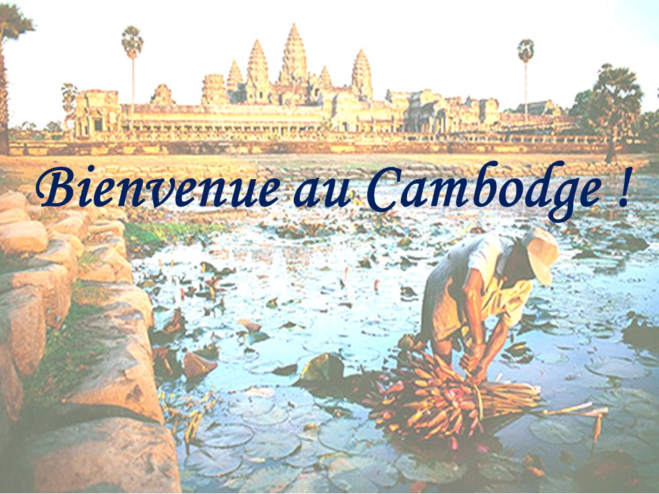 17 Bienvenue au Cambodge !