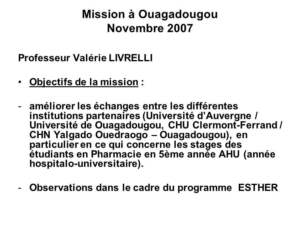 Mission à Ouagadougou Novembre 2007 Professeur Valérie LIVRELLI Objectifs de la mission : -améliorer les échanges entre les différentes institutions p