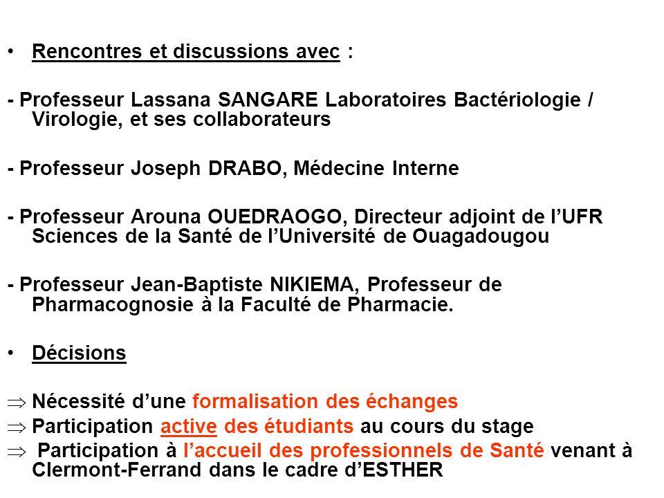 Rencontres et discussions avec : - Professeur Lassana SANGARE Laboratoires Bactériologie / Virologie, et ses collaborateurs - Professeur Joseph DRABO,