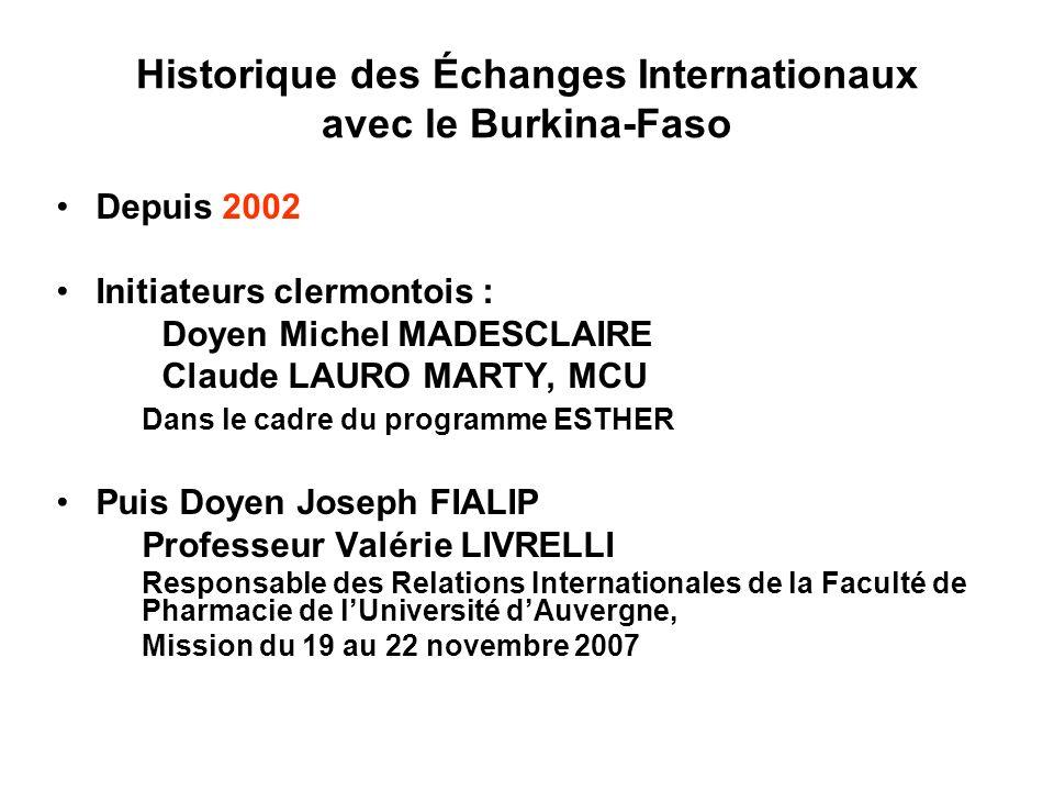 Historique des Échanges Internationaux avec le Burkina-Faso Depuis 2002 Initiateurs clermontois : Doyen Michel MADESCLAIRE Claude LAURO MARTY, MCU Dan