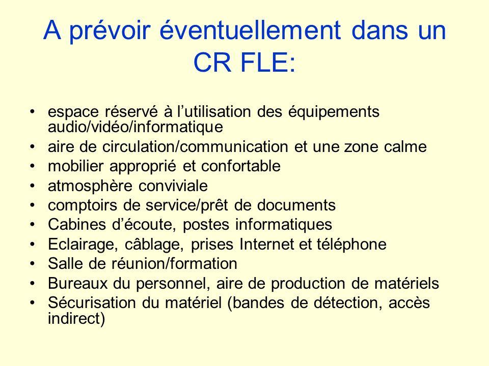 A prévoir éventuellement dans un CR FLE: espace réservé à lutilisation des équipements audio/vidéo/informatique aire de circulation/communication et u