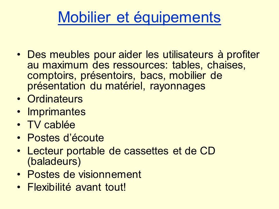 Mobilier et équipements Des meubles pour aider les utilisateurs à profiter au maximum des ressources: tables, chaises, comptoirs, présentoirs, bacs, m
