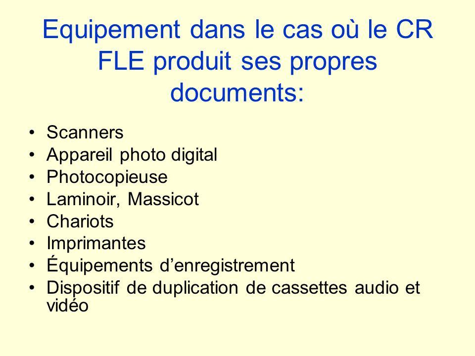 Equipement dans le cas où le CR FLE produit ses propres documents: Scanners Appareil photo digital Photocopieuse Laminoir, Massicot Chariots Imprimant