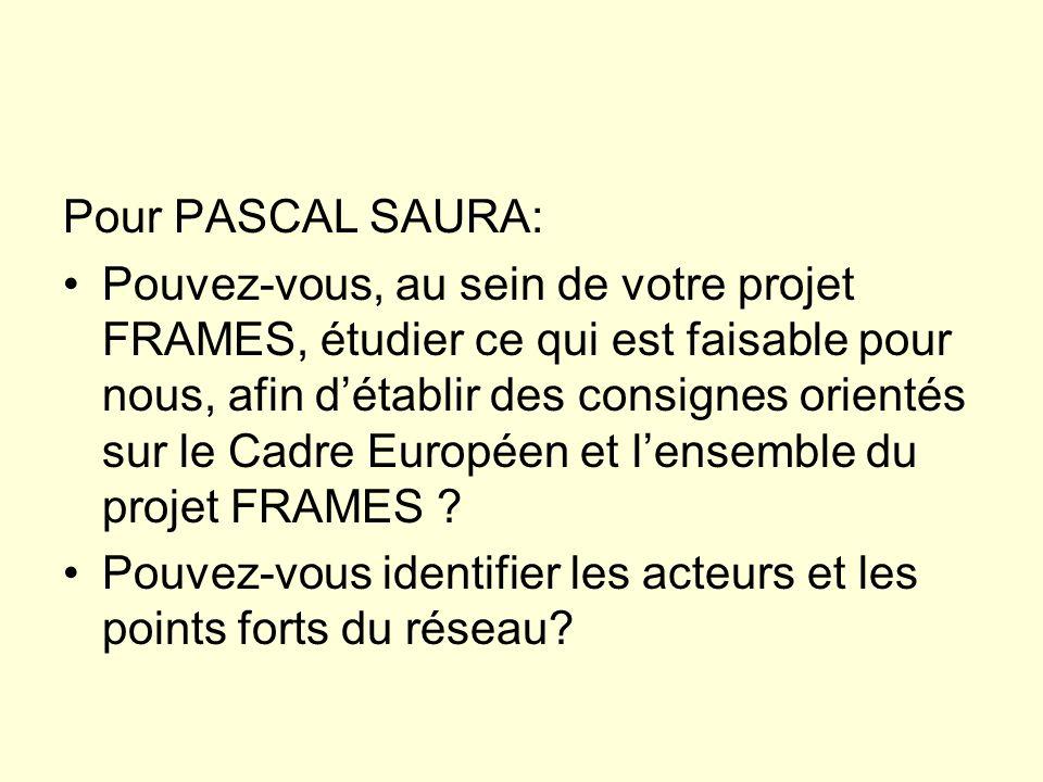 Pour PASCAL SAURA: Pouvez-vous, au sein de votre projet FRAMES, étudier ce qui est faisable pour nous, afin détablir des consignes orientés sur le Cad
