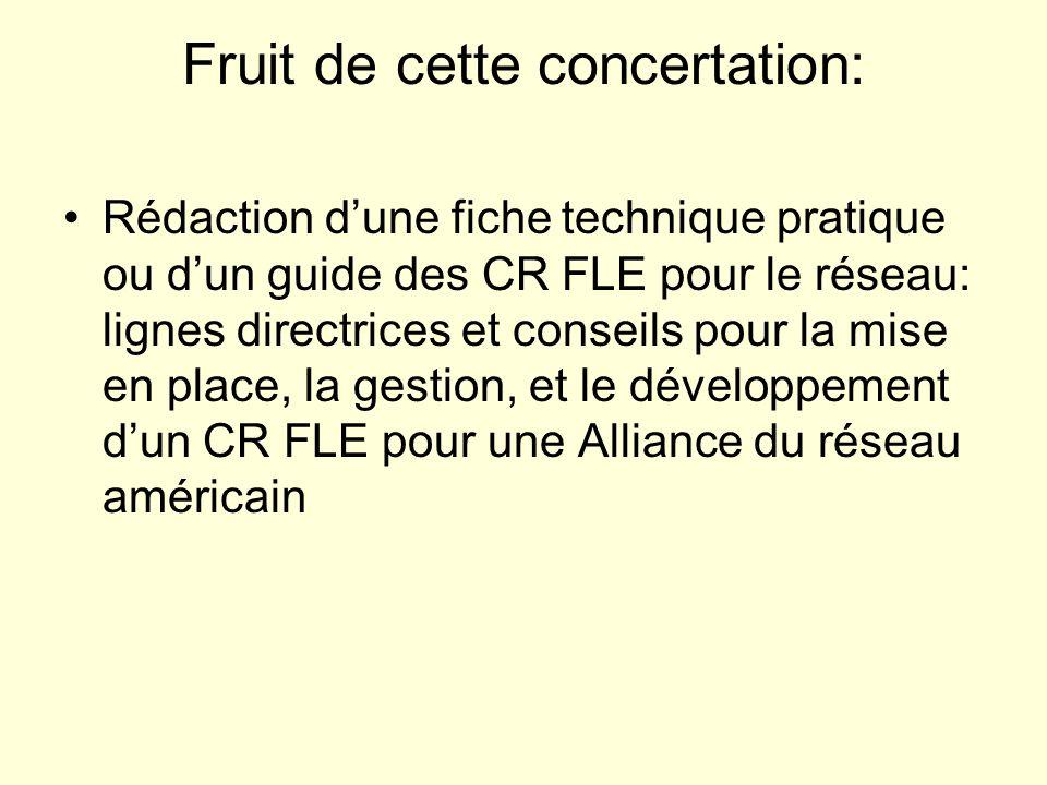 Fruit de cette concertation: Rédaction dune fiche technique pratique ou dun guide des CR FLE pour le réseau: lignes directrices et conseils pour la mi