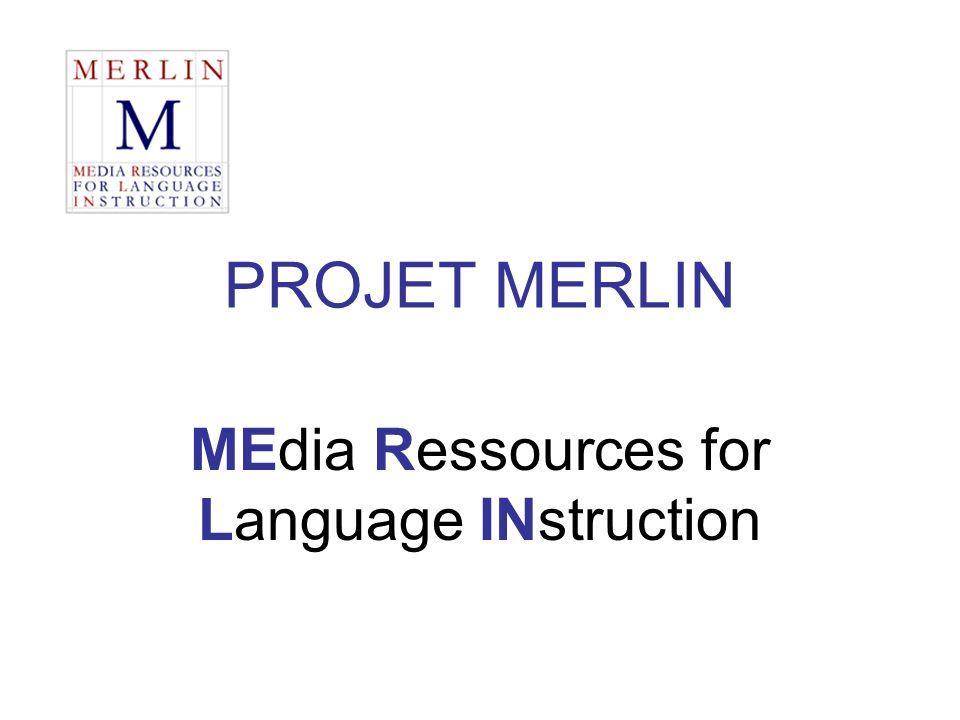 Le Projet Merlin sest imposé comme la suite logique de 4 projets en cours: PROJET Benjamin CECR AF FRAMES CR FLE FIAF PROJET MERLIN