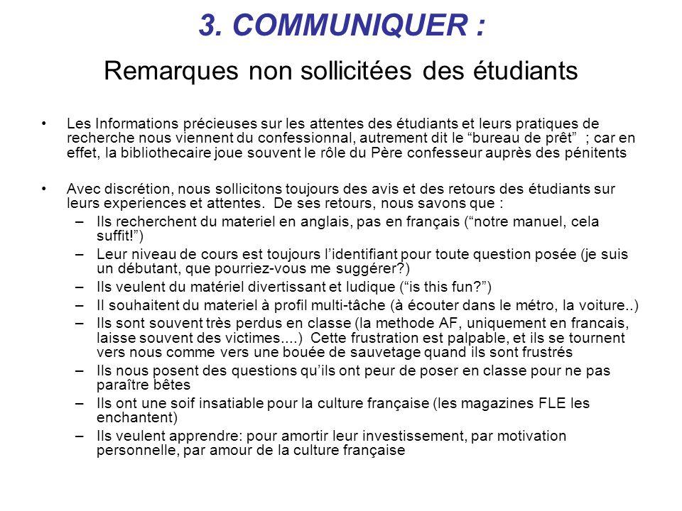 3. COMMUNIQUER : Remarques non sollicitées des étudiants Les Informations précieuses sur les attentes des étudiants et leurs pratiques de recherche no