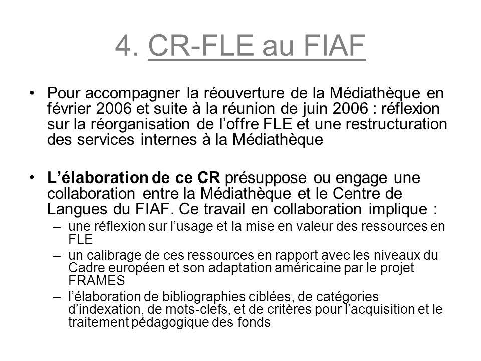 4. CR-FLE au FIAF Pour accompagner la réouverture de la Médiathèque en février 2006 et suite à la réunion de juin 2006 : réflexion sur la réorganisati