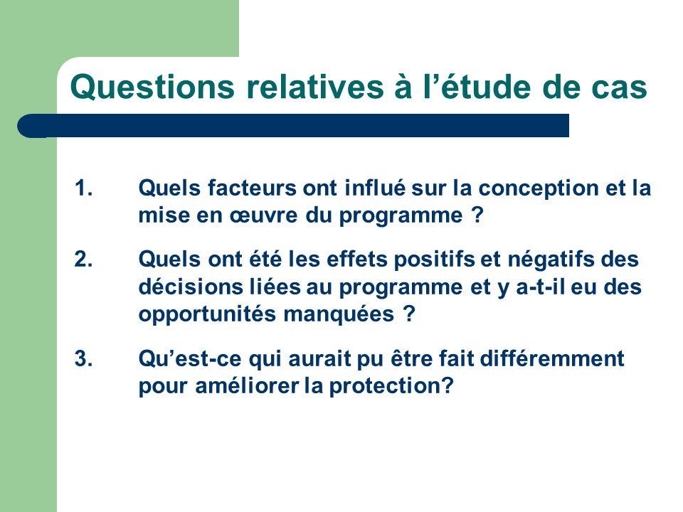 Questions relatives à létude de cas 1.Quels facteurs ont influé sur la conception et la mise en œuvre du programme .