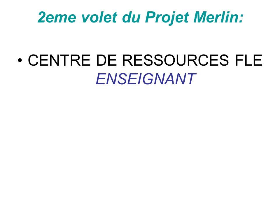 2eme volet du Projet Merlin: CENTRE DE RESSOURCES FLE ENSEIGNANT